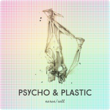 Psycho & Plastic - Nerve:Cell cover art