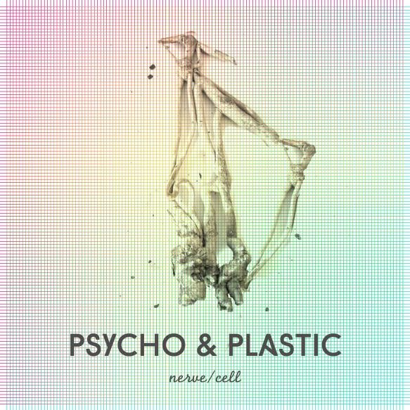 Psycho & Plastic - Nerve:Cell cover art